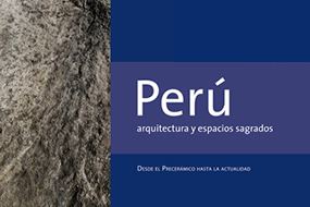 Perú arquitectura y espacios sagrados