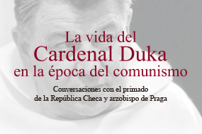 La vida del Cardenal Duka en la época del comunismo