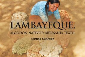 Lambayeque, algodón nativo y artesanía textil